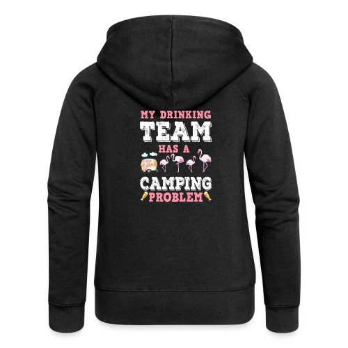 My Drinking Team Has A Camping Problem - Women's Premium Hooded Jacket