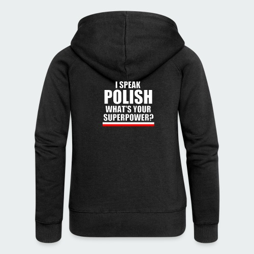 Męska Koszulka Premium I SPEAK POLISH - Rozpinana bluza damska z kapturem Premium
