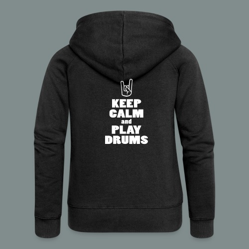Keep calm and play drums - Veste à capuche Premium Femme