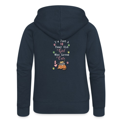 I'm just a 10 year old girl who loves cats - Veste à capuche Premium Femme