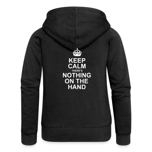 keep calm, there's nothing on the hand - Vrouwenjack met capuchon Premium