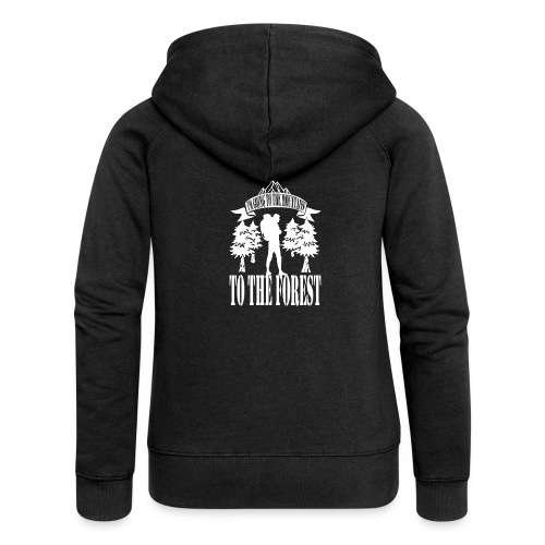 I m going to the mountains to the forest - Women's Premium Hooded Jacket