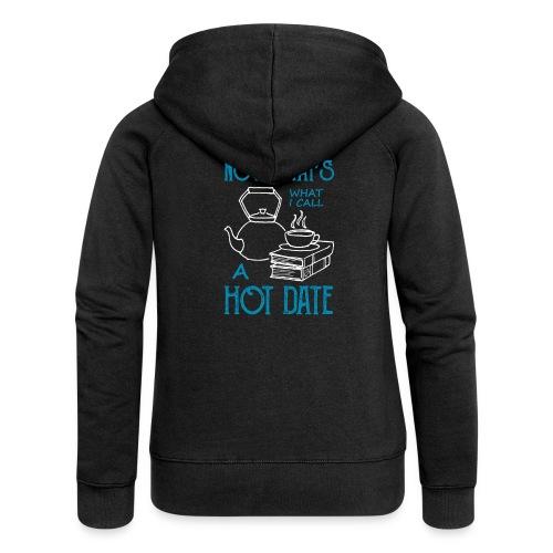 0213 Sowas nenne ich ein heißes Date - Women's Premium Hooded Jacket