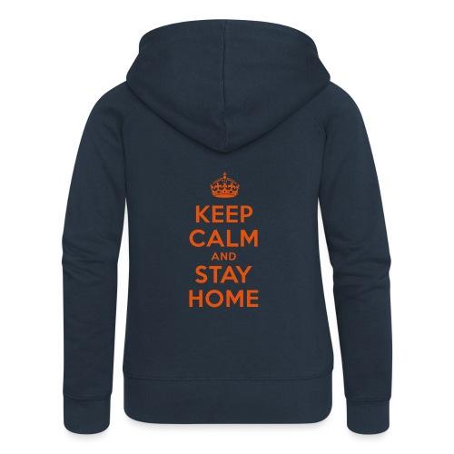 KEEP CALM and STAY HOME - Frauen Premium Kapuzenjacke