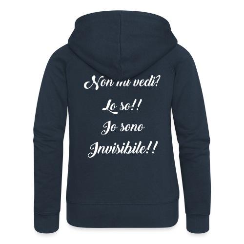 Tu non mi vedi. INVISIBILE #invisibile - Felpa con zip premium da donna