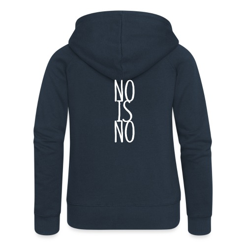 NO IS NO - Frauen Premium Kapuzenjacke