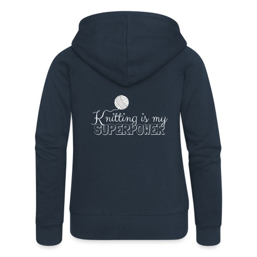Knitting Is My Superpower - Women's Premium Hooded Jacket