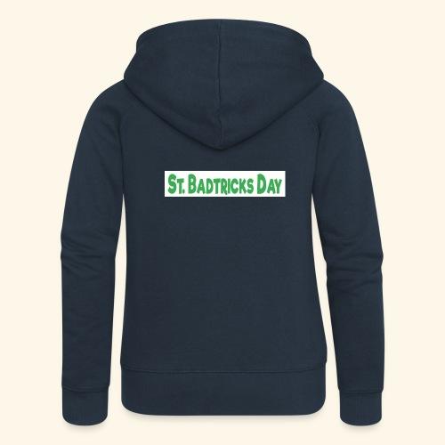 ST BADTRICKS DAY - Women's Premium Hooded Jacket