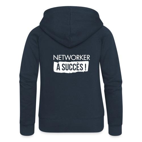 Networker à succès ! - Veste à capuche Premium Femme