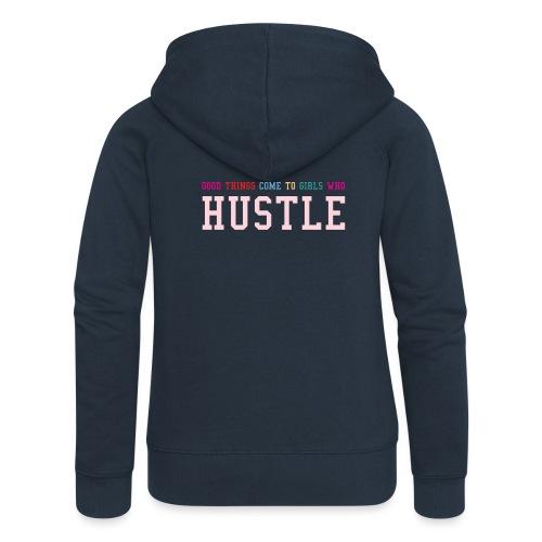 Good things come to girls who hustle - Frauen Premium Kapuzenjacke