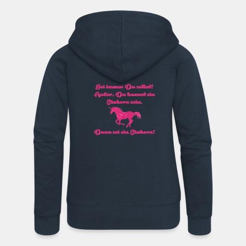Sei immer du selbst Einhorn - Frauen Premium Kapuzenjacke