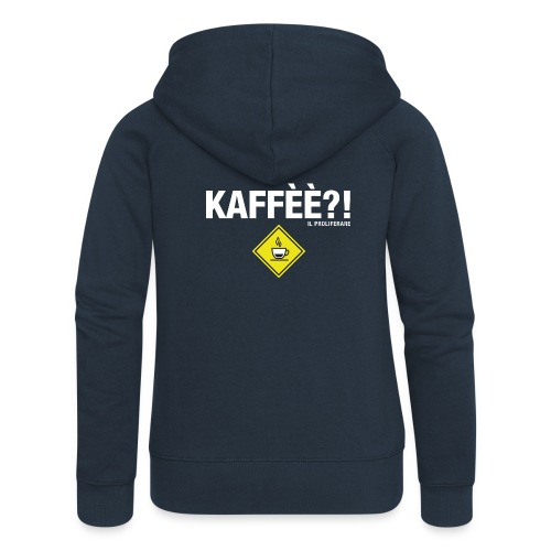 KAFFÈÈ?! by Il Proliferare - Felpa con zip premium da donna