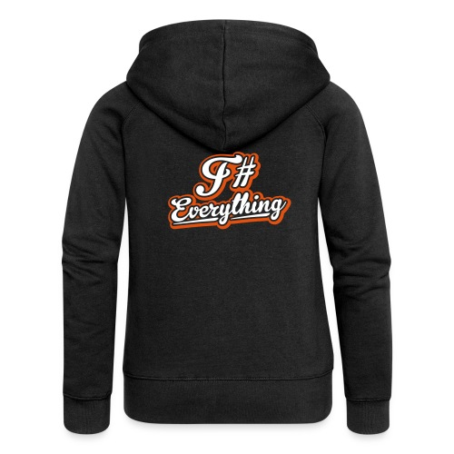F# Everything - Women's Premium Hooded Jacket