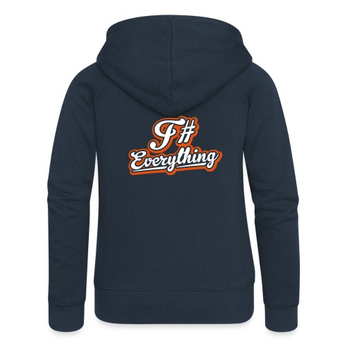 F# Everything - Women's Premium Hooded Jacket