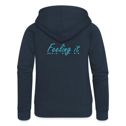 Feeling It (All of It) Women's T-shirt - Women's Premium Hooded Jacket