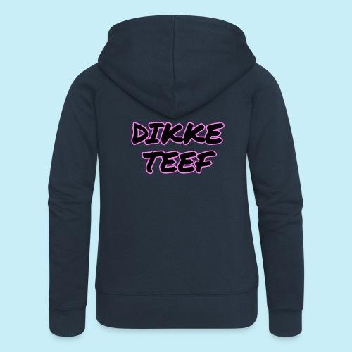 Dikke Teef - Veste à capuche Premium Femme