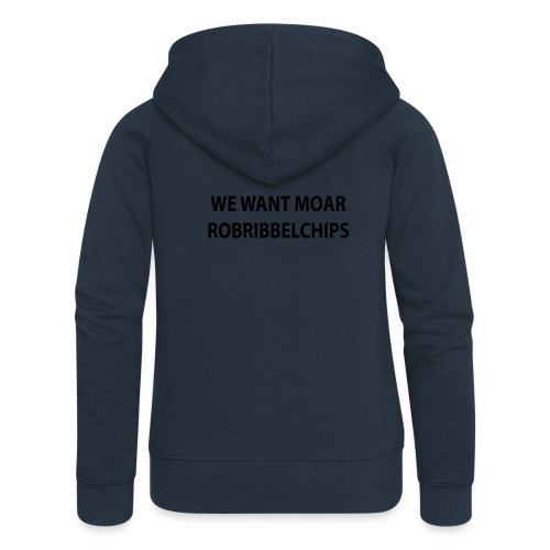 We want Moar RobRibbelchips T-Shirt (Male) - Women's Premium Hooded Jacket