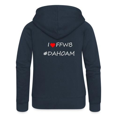 I ❤️ FFWB #DAHOAM - Frauen Premium Kapuzenjacke