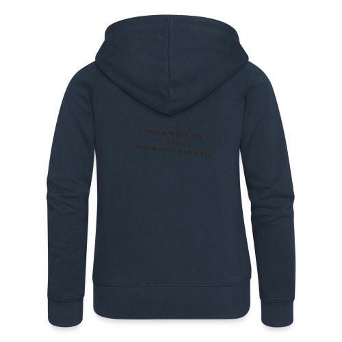 Never gonna be late saying - Women's Premium Hooded Jacket