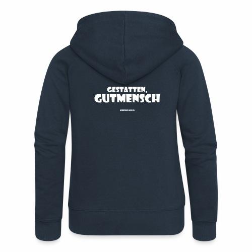Gutmensch - Frauen Premium Kapuzenjacke