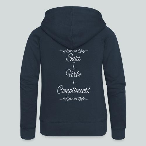 Sujet+verbe+compliments - Veste à capuche Premium Femme