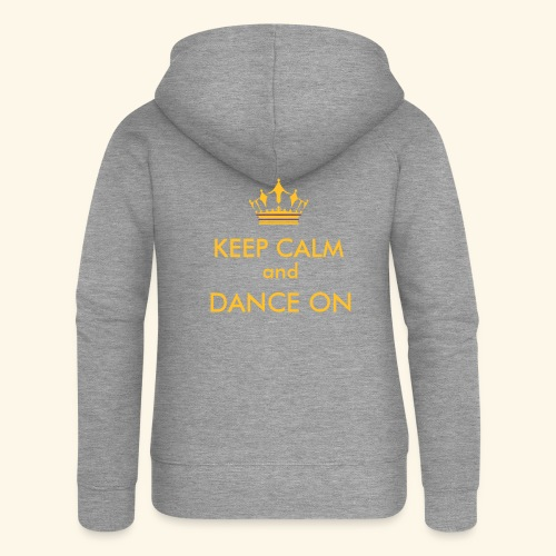 Keep calm and dance on - Frauen Premium Kapuzenjacke