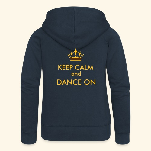 Keep calm and dance on - Frauen Premium Kapuzenjacke