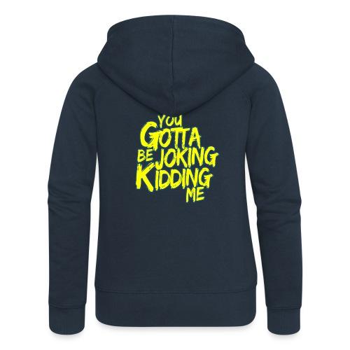 00403 ZackScott kidding me - Chaqueta con capucha premium mujer