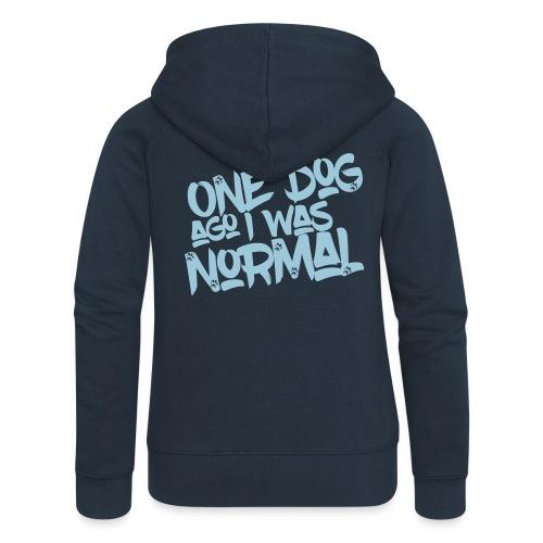 One Dog ago I was normal - Hunde - Design Geschenk - Frauen Premium Kapuzenjacke