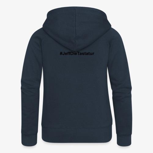 hashtag jeffdietastatur schwarz - Frauen Premium Kapuzenjacke