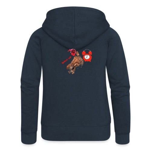 Wake up, the cock crows - Women's Premium Hooded Jacket