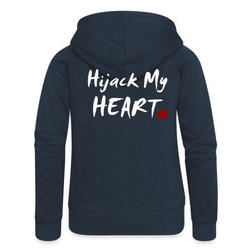 Hijack My Heart - Frauen Premium Kapuzenjacke
