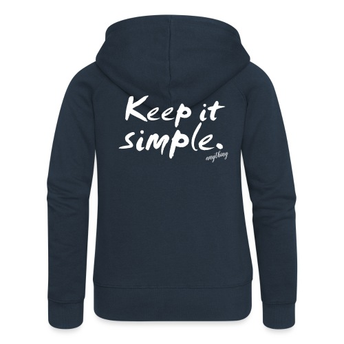 Keep it simple. anything - Frauen Premium Kapuzenjacke