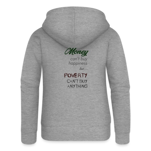 Money can't buy happiness - Felpa con zip premium da donna