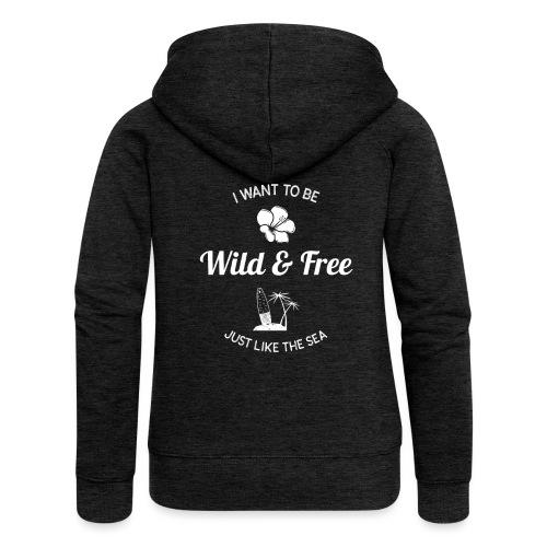 Sauvage et libre... (femme) - Veste à capuche Premium Femme