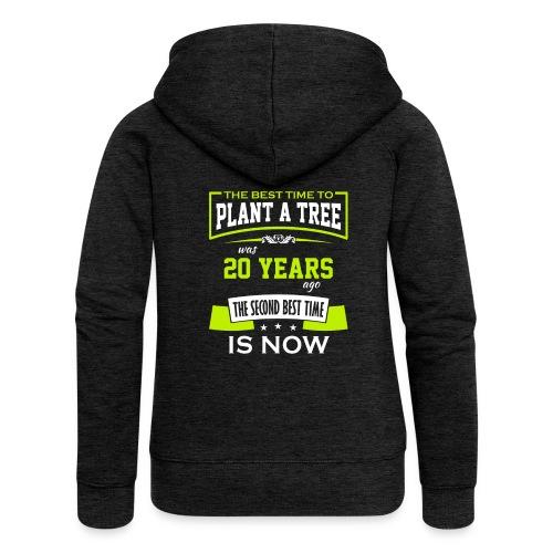 The best time to plant a tree was 20 years ago - Premium hettejakke for kvinner