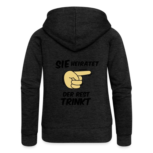 Sie heiratet der Rest trinkt - JGA T-Shirt - party - Frauen Premium Kapuzenjacke