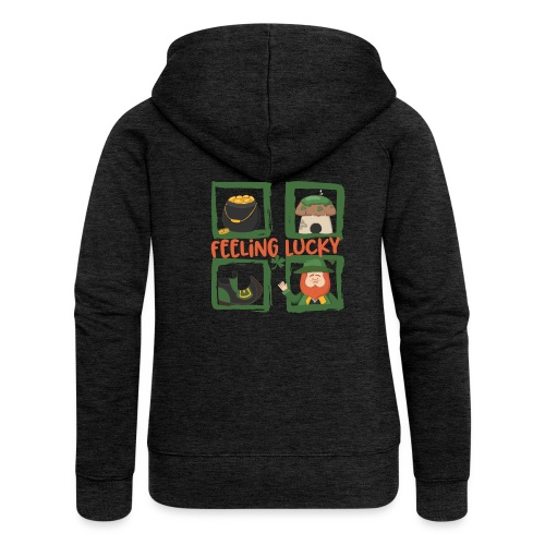 feeling lucky - stay happy - St. Patrick's Day - Women's Premium Hooded Jacket