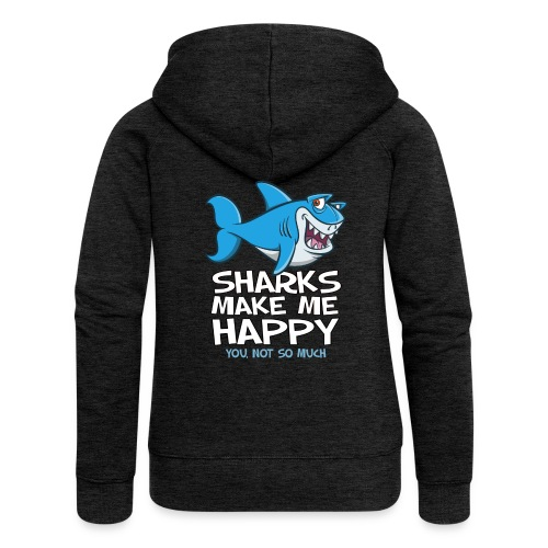 Sharks make me happy - Haifisch - Frauen Premium Kapuzenjacke