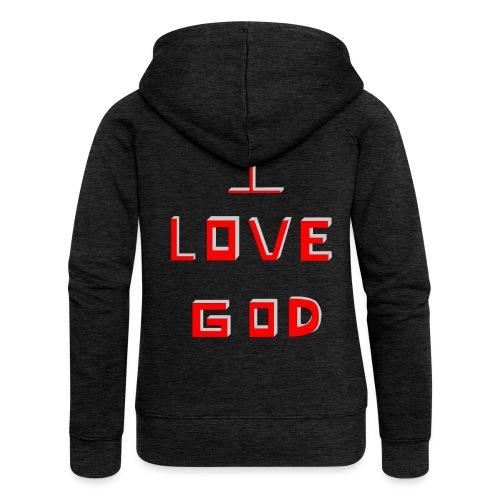 I LOVE GOD - Chaqueta con capucha premium mujer
