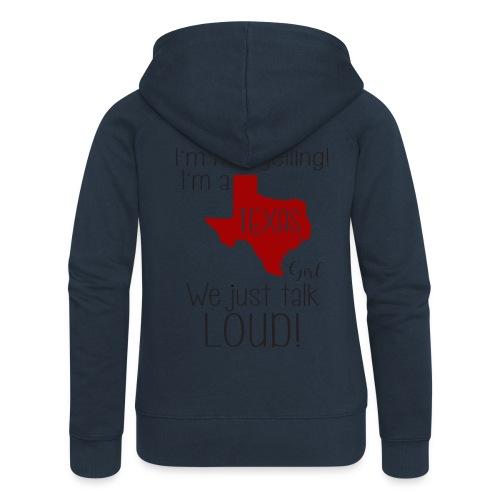 I'm not yelling! I'm a texas girl - Women's Premium Hooded Jacket