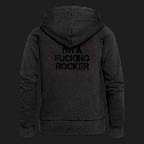 I'M A FUCKING ROCKER - Felpa con zip premium da donna
