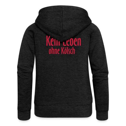In Köln: Kein Leben ohne Kölsch - Frauen Premium Kapuzenjacke