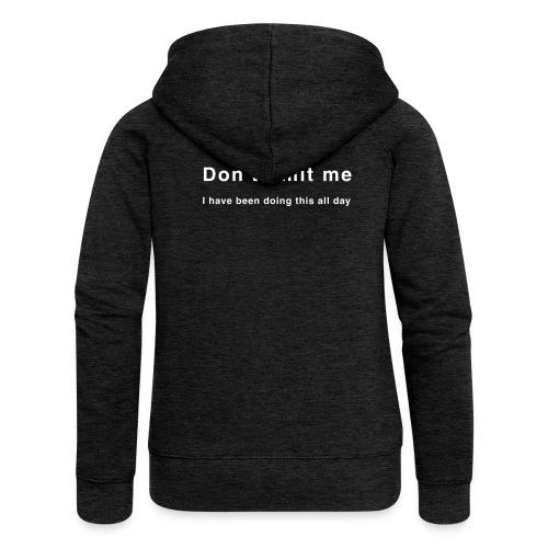 Don't limit me - Zensitivity - Vrouwenjack met capuchon Premium