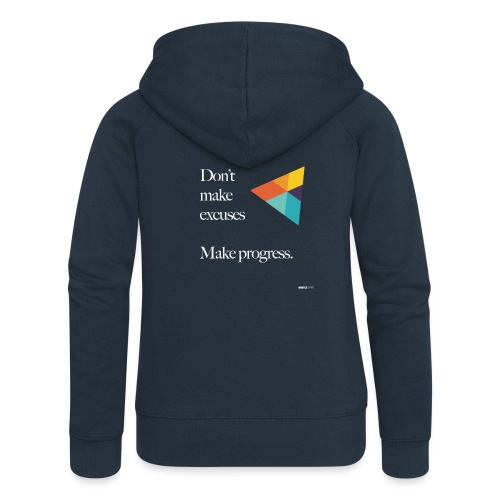 Dont Make Excuses T Shirt - Women's Premium Hooded Jacket