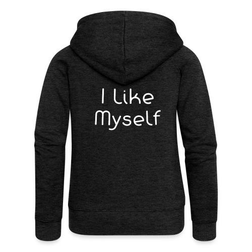 I Like Myself - Felpa con zip premium da donna