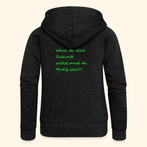 Zeig mut zur Zukunft - Women's Premium Hooded Jacket