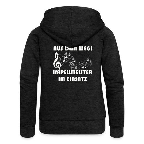 Lustiger Kapellmeister Spruch Shirt Geschenk - Frauen Premium Kapuzenjacke