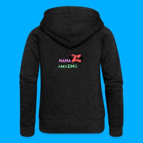 Hana Is Not Amazing T-Shirts - Women's Premium Hooded Jacket