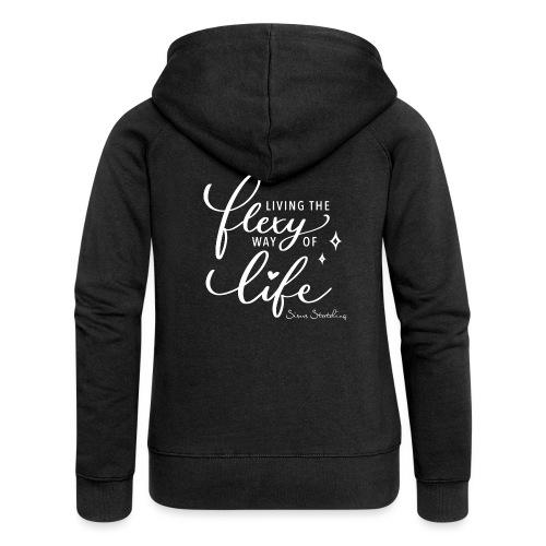 Living the flexy way of life - Frauen Premium Kapuzenjacke